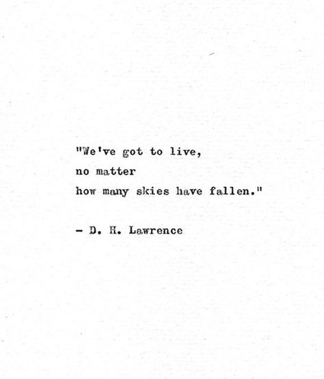 This inspirational quote is written on the first page of the opening chapter of the D. H. Lawrence classic novel Lady Chatterleys Lover - first published in 1928. The novel did not appear in its complete form in Britain and America for thirty years having been censored through judicial