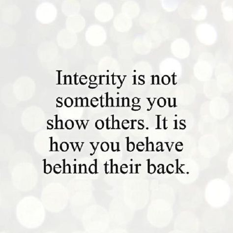 Quote About Integrity Idea Quote About Integrity. Here is Quote About Integrity Idea for you. Quote About Integrity integrity is when you think about it all of the important. Quotable Quotes, True Quotes, Words Quotes, Great Quotes, Quotes To Live By, Motivational Quotes, Inspirational Quotes, Wisdom Quotes, Got Your Back Quotes
