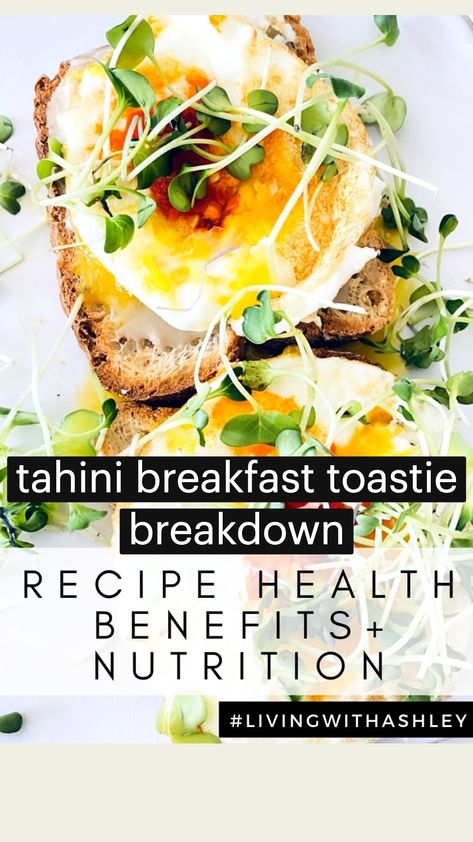 Tahini Breakfast Toastie Health + Nutrition