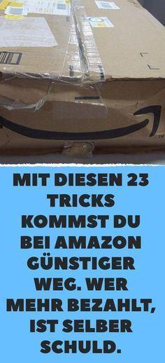 Mit Diesen 23 Tricks Kommst Du Bei Amazon Gunstiger Weg Wer Mehr Bezahlt Ist Selber Schuld Tricks Geld Sparen Tipps