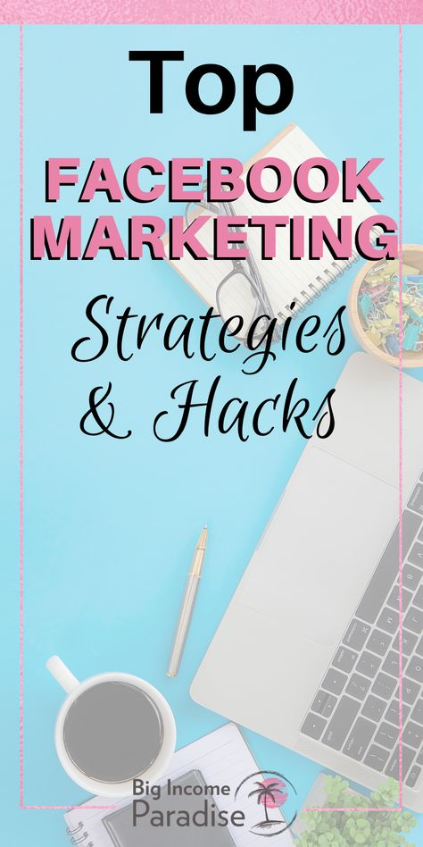 The Best Facebook Marketing Strategies And Hacks For Entrepreneurs