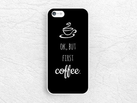 But first Coffee, Life quote phone case for iPhone 7 plus, LG Nexus Samsung edge, HTC One Nexus Sony compact