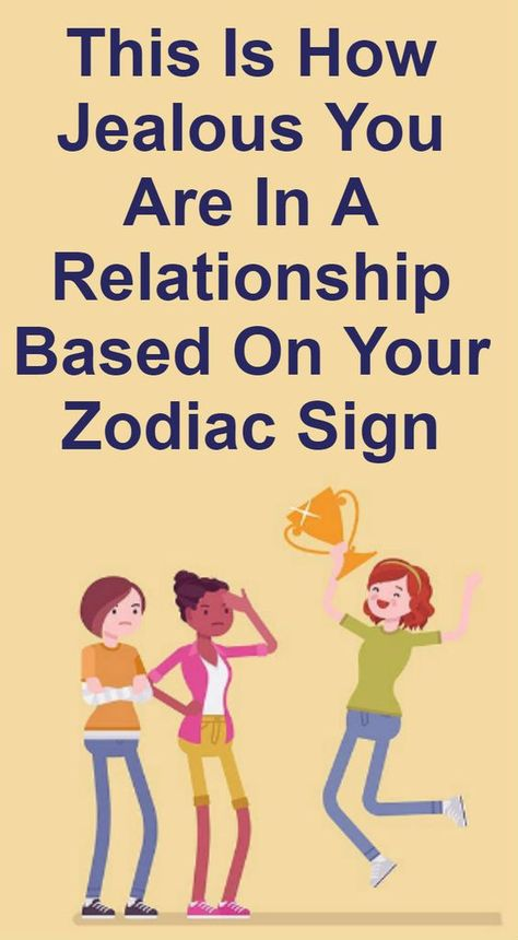 This is how jealous you are in a relationship based on your zodiac sign