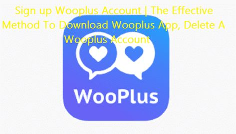 Sign up Wooplus Account | App, Best online dating sites