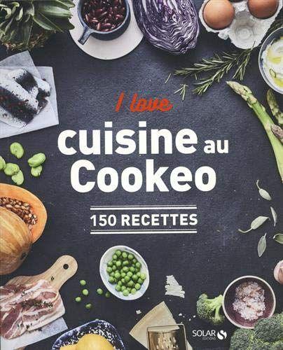 I Love Ma Cuisine Au Cookeo De Vincent Amiel Et Dorian Nieto Cuisine My Love Beignets