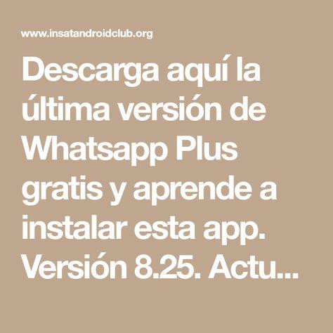 Como Instalar Y Descargar Whatsapp Plus 2021 Gratis Actualizado Enero