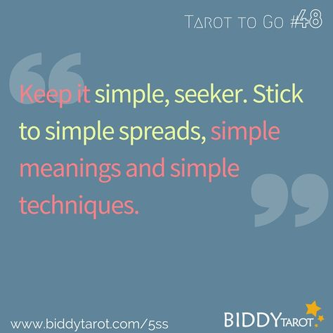 Keep it simple, seeker. Stick to simple spreads, simple meaning and simple techniques.  #TarotTips #TarotToGo biddytarot.com