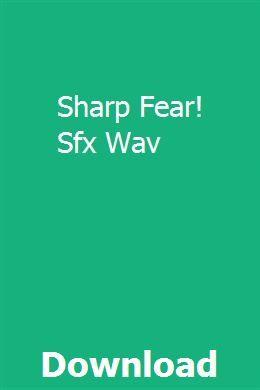 Sharp Fear Sfx Wav Download User Manual Manual Hydraulic Systems