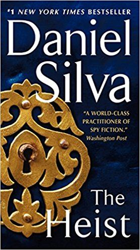 Amazon Com The Heist Gabriel Allon 9780062320063 Daniel Silva Books Daniel Silva Spy Novels Daniel