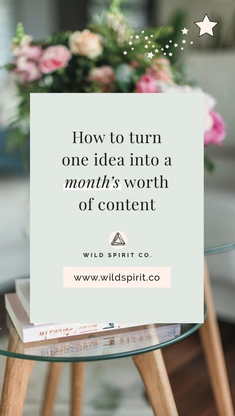 How to turn one idea into a month's (or more!) worth of content for your biz - Wild Spirit Copywriting