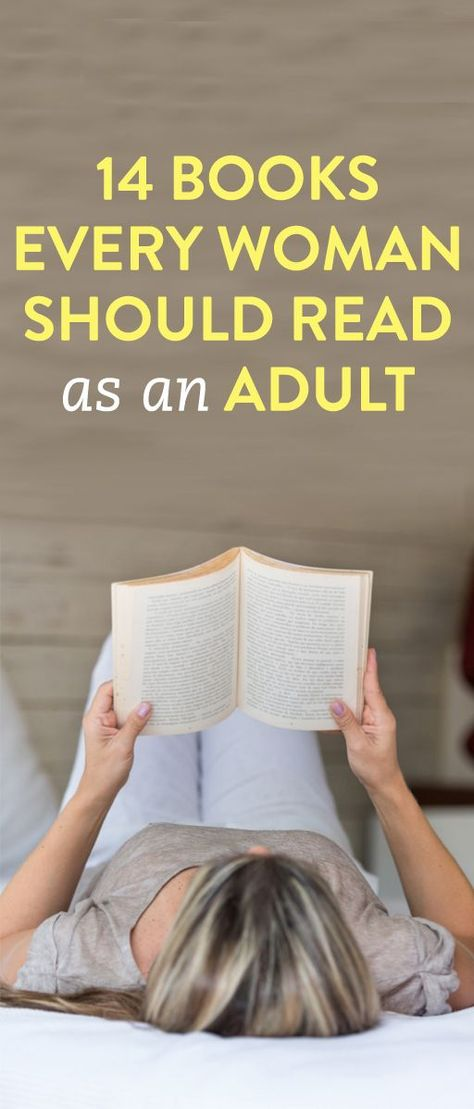 14 Books Every Woman Should Read as an Adult--I've read most of these, and before adulthood. What does that mean?