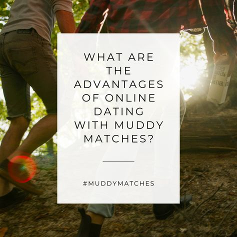 dating muddy matches