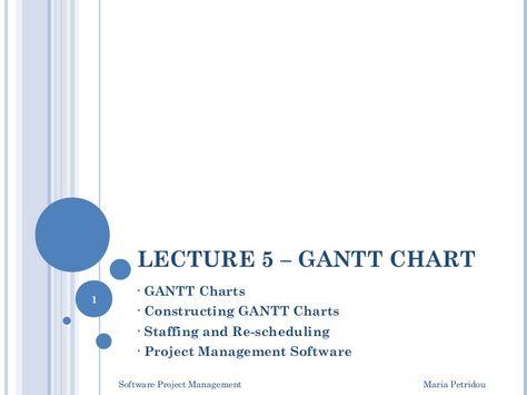 LECTURE 5 u2013 GANTT CHART u2022 GANTT Charts u2022 Constructing GANTT Charts - gantt chart