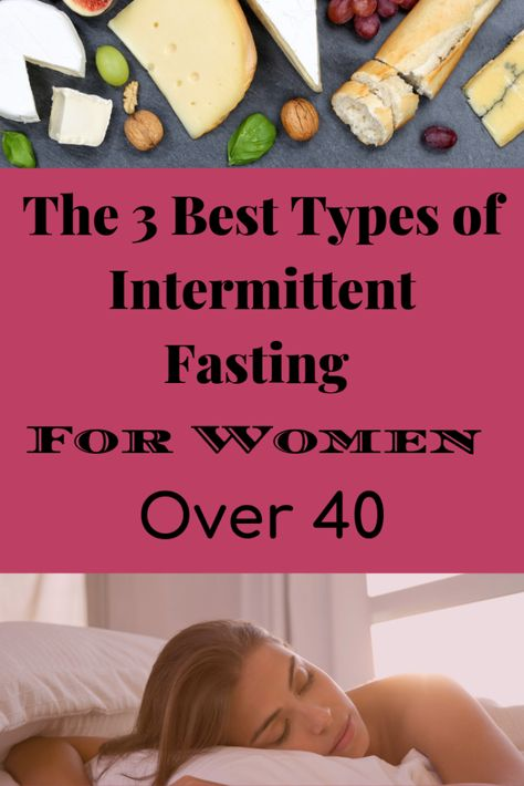 Best Types of Intermittent Fasting For Women Over 40 -