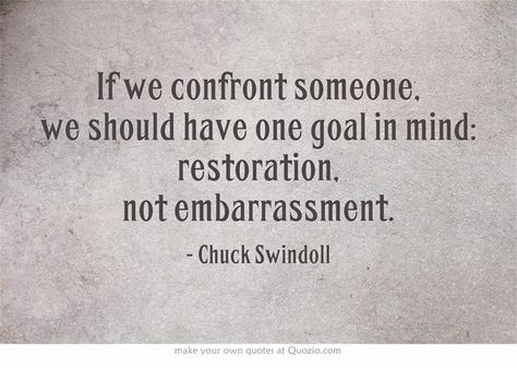 """This is the best thing I have """"pinned"""" on Pinterest. Don't confront someone if you are trying to hurt them. It will do you no good. Chuck Swindoll"""
