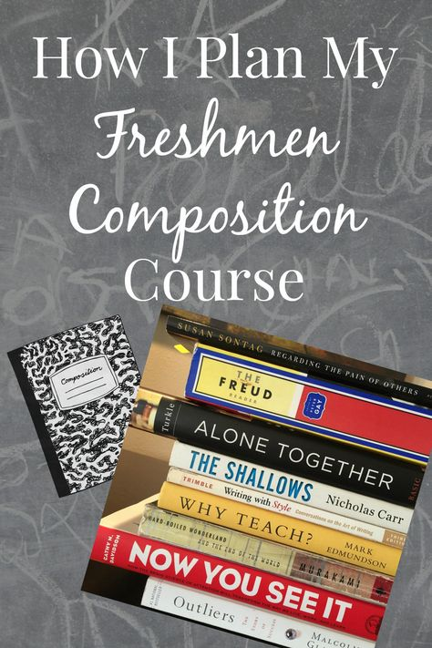 How I Plan My Freshman Composition Course