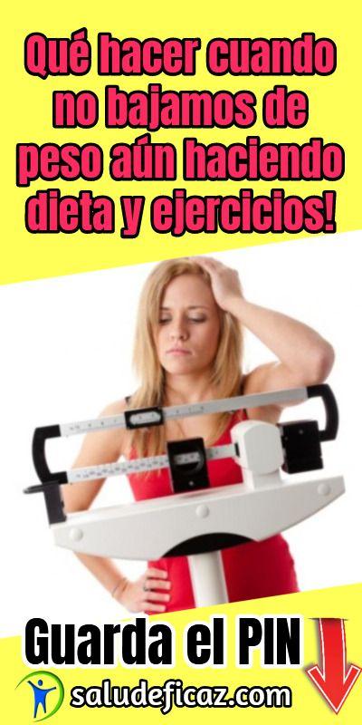 Porque si hago dieta y ejercicio no bajo de peso