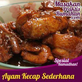 Ayam Kecap Manis Resep Masakan Praktis Rumahan Indonesia Sederhana Resep Ayam Resep Sayap Ayam Resep Masakan