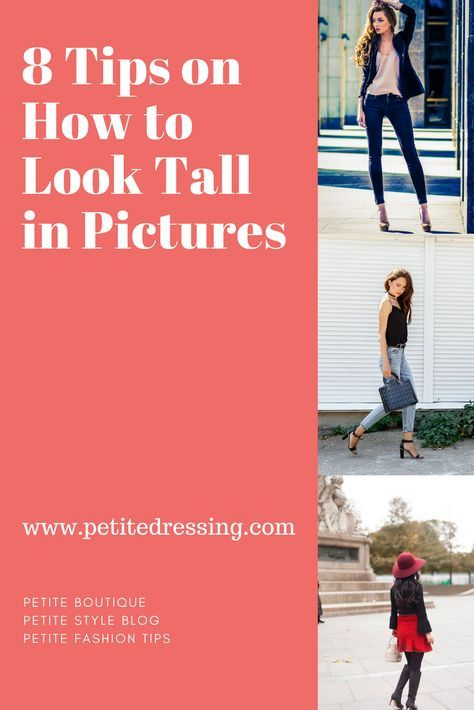 How To Look Tall In Pictures Especially If You Are Petite Fashion Tips Fashion Tips For Women Petite Fashion