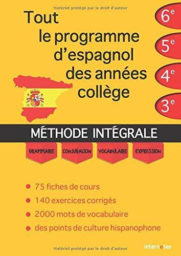 Tout Le Programme D Espagnol Des Annees College Methode Integrale Grammaire Conjugaison Vocabu Ebook Pdf Pdf Download Free Reading