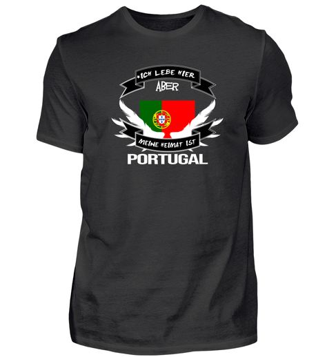 lebe aber heimat ist portugal T-Shirt