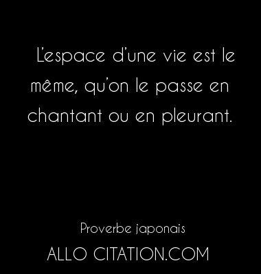 L Espace D Une Vie Est Le Meme Qu On Le Passe En Chantant Ou En Pleurant Met Afbeeldingen