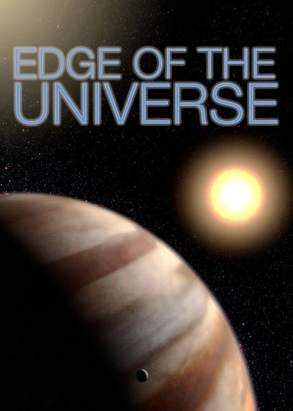 "Check out ""Edge of the Universe"" on Netflix 