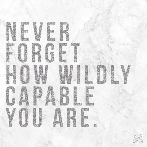 Never forget how wildly capable you are. quote, inspiration, inspiration quotes, quotes for women, quotes for bloggers, blogging quotes, you can do it, motivation, motivational, motivational quotes, motivate, motivating, inspiring quotes, quotes for inspiration