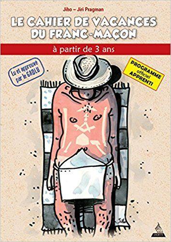 Le Cahier De Vacances Du Franc Macon Edition 2018 Gadlu Info Franc Maconnerie Web Maconnique Cahier De Vacances Telechargement Pdf Gratuit