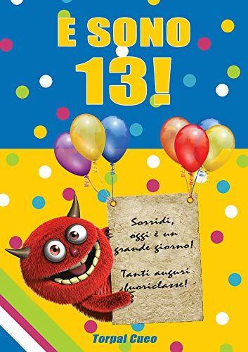 E sono 13!: Un libro come biglietto di auguri per il compleanno. Puoi  scrivere … | Auguri di compleanno, Biglietti auguri fai da te compleanno,  Biglietto di auguri