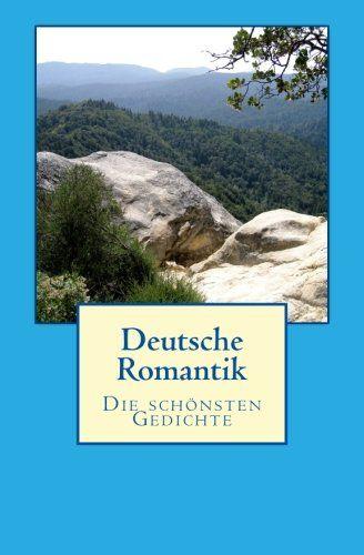 Deutsche Romantik Die Schoensten Gedichte Romantik