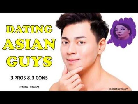 Anthony Man Cons An Asian Of Pros And Dating let