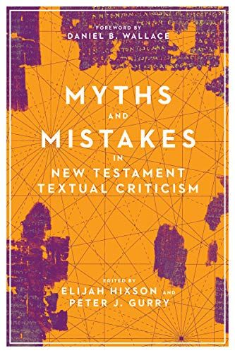 Read Book Myths And Mistakes In New Testament Textual Criticism