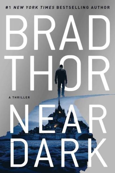Coming June 23 Near Dark By Brad Thor Part Of The Scot Harvath