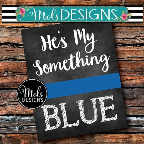 INSTANT DOWNLOAD CHALKBOARD Sign He's My Something Blue Cop Police Officer Engagement Photo Prop Wedding Bridal Shower Thin Blue Line 8x10