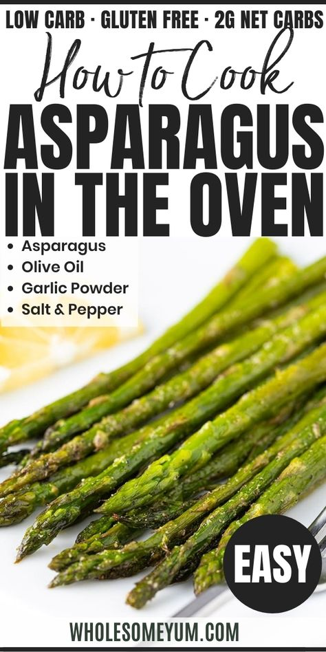 A step-by-step guide for how to cook asparagus in the oven! This oven roasted baked asparagus recipe is ready in under 20 minutes, with basic ingredients. It's the best way to cook asparagus! #WholesomeYum