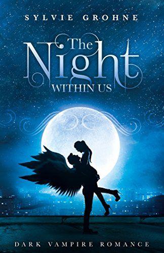 The Night Within Us: Dark Vampire Romance by [Grohne, Sylvie]