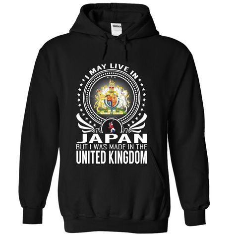 Live in Japan - Made Ξ in the United KingdomI May Live in Japan But I Was Made in the United Kingdom. These T-Shirts and Hoodies are perfect for you! Get yours now and wear it proud!United Kingdom