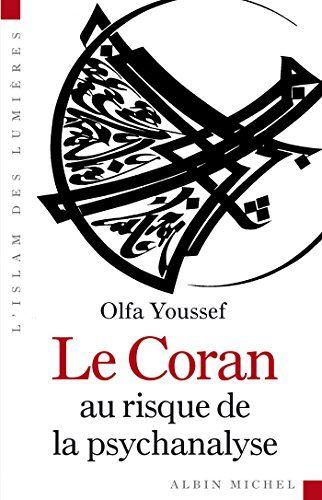 Télécharger Le Coran Au Risque De La Psychanalyse L Islam Des Lumières Pdf Gratuitement Livre Psychanalyse Coran Livre Numérique