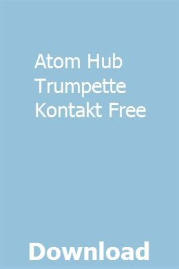 Atom Hub Trumpette Kontakt Free Download Trumpette Manual Repair