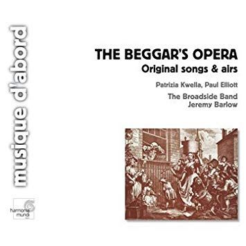 The Beggar S Opera Original Songs And Airs Patrizia Kwella Paul Elliott The Broadside Band Jeremy Barlow