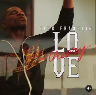 Download Kirk Franklin - Love theory (Audio Video Lyrics