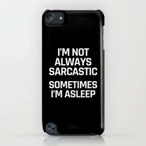 Im Not Always Sarcastic Sometimes Im Asleep (Black and White) iPhone Case by creativeangel - Cheap Phone Cases - Ideas of Cheap Phone Cases - Im Not Always Sarcastic Sometimes Im Asleep (Black and White) iPhone & iPod Case