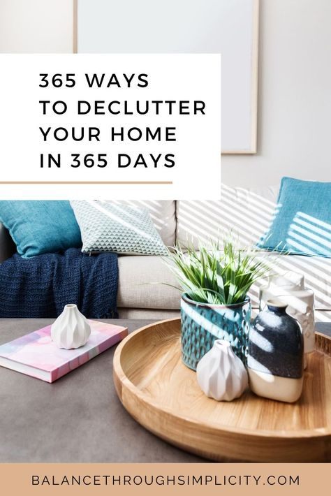 Decluttering your home can be a huge task if you've never done it before, have a lot of stuff, don't have much time or energy or aren't in the right mindset to just dig in and get started. To help you declutter your home, one day and one step at a time, check out this post on 365 ways to declutter your home in 365 days. #declutter #decluttering #organisation #home