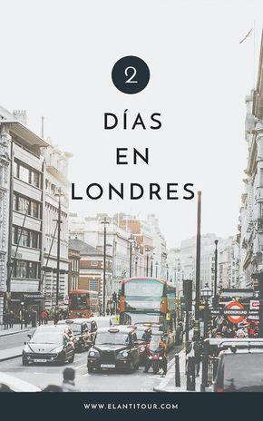 Qué Hacer En Londres En 2 Días En 2020 Que Hacer En Londres Visitar Londres Viajes A Londres