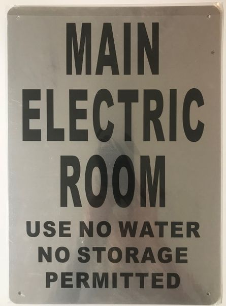 Main Electric Room Use No Water No Storage Permitted Sign Brushed Aluminum Aluminum Signs 14x10 The Mont Argent Line Aluminum Signs Brushed Aluminum Sign Materials