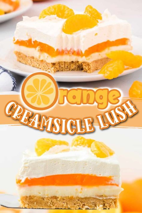 Everyone's favorite childhood ice cream treat becomes a delicious layered dessert in this Orange Creamsicle Lush. This no-bake recipe is creamy and refreshing and makes the perfect spring or summer potluck dessert.