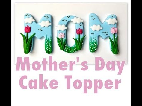 ▶ How To Make A Mother's Day Cake Topper - YouTube