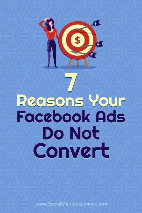 7 Reasons Your Facebook Ads Do Not Convert : Social Media Examiner