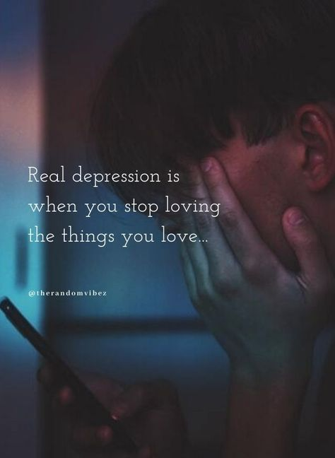 Real depression is when you stop loving the things you love... #Realdepressionquotes #Deepdepressionquotes #Sadquotes #Painfulquotes #Depressingquotes #Hurtfulquotes #Disappointmentquotes #Quotes #Lifequotes #Brokenheartquotes #Heartachequotes #Brokenrelationshipquotes #Relationshipquotes #Deepquotes #Thoughtfulquotes #Emotionalquotes #Quotesandsayings #Lifequotes #Quoteoftheday #Instaquotes #therandomvibez